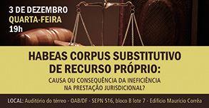 Habeas Corpus Substitutivo de Recurso Próprio