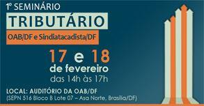 1º Seminário Tributário OAB/DF e Sindiatacadista/DF