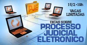 Dicas sobre Processo Judicial Eletrônico