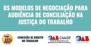 Os Modelos de Negociação Para Audiência de Conciliação na Justiça do Trabalho